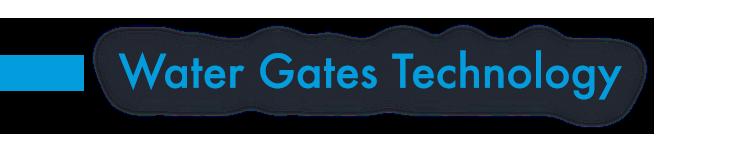 Water Gates Technology