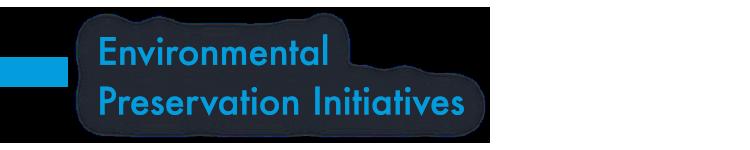 Environmental Preservation Initiatives